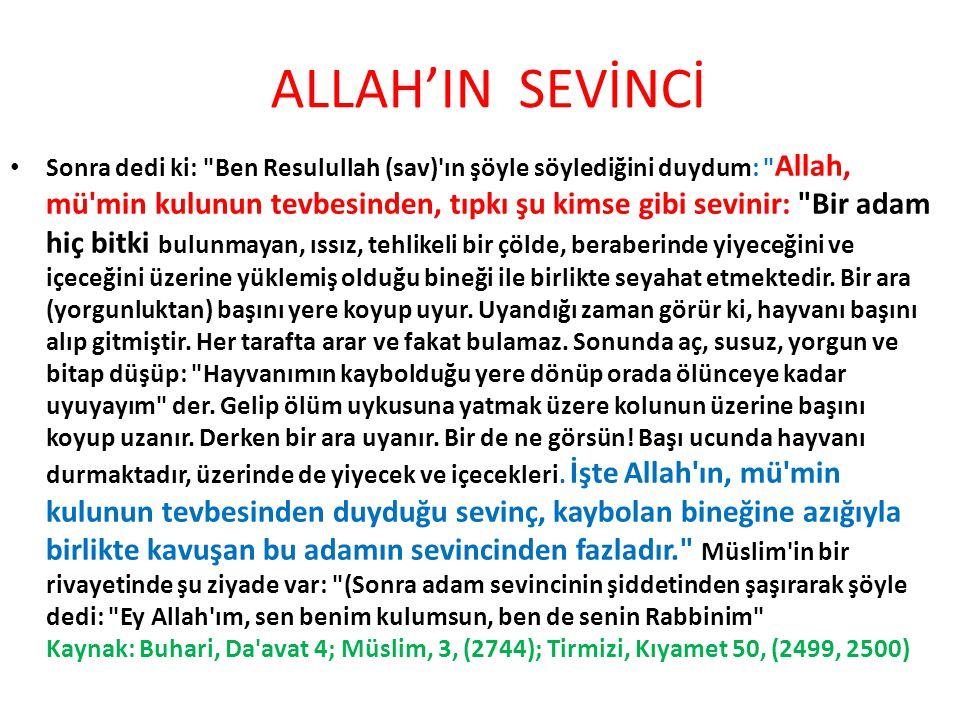 ALLAH'IN SEVİNCİ Sonra dedi ki: