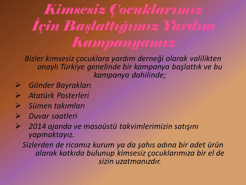 Kimsesiz Çocuklarımız İçin Başlattığımız Yardım Kampanyamız Bizler kimsesiz çocuklara yardım derneği olarak valilikten onaylı Türkiye genelinde bir ka