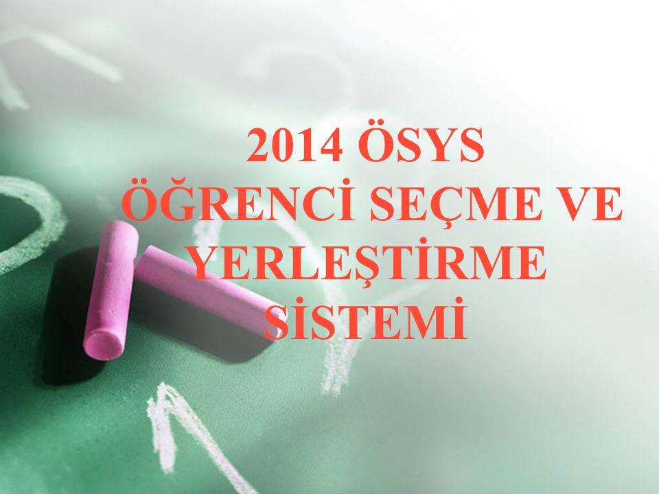 2014 ÖSYS ÖĞRENCİ SEÇME VE YERLEŞTİRME SİSTEMİ