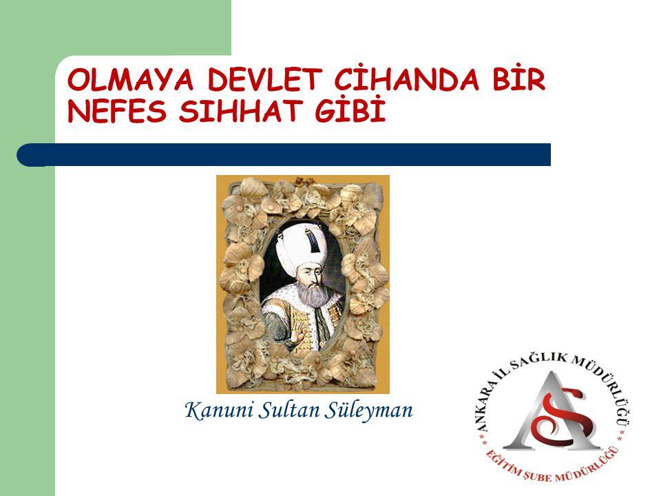 OLMAYA DEVLET CİHANDA BİR NEFES SIHHAT GİBİ Kanuni Sultan Süleyman