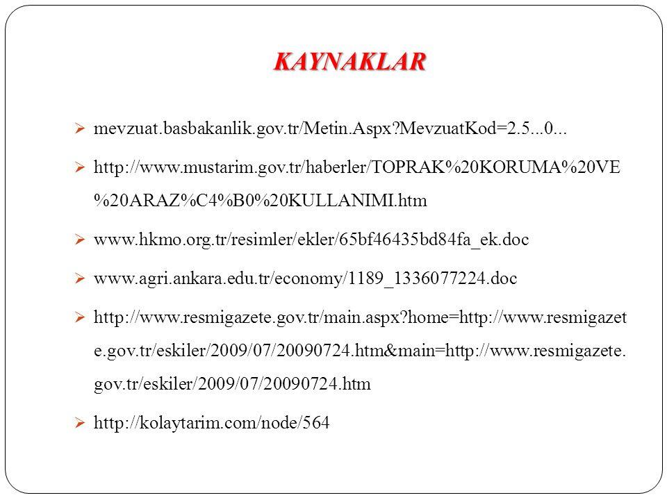 KAYNAKLAR  mevzuat.basbakanlik.gov.tr/Metin.Aspx?MevzuatKod=2.5...0...