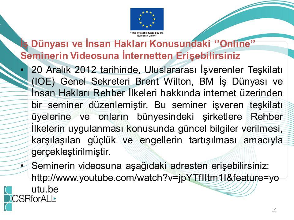 İş Dünyası ve İnsan Hakları Konusundaki ''Online'' Seminerin Videosuna İnternetten Erişebilirsiniz 20 Aralık 2012 tarihinde, Uluslararası İşverenler T