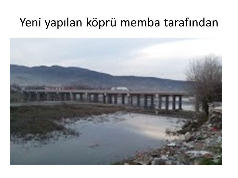 Yeni yapılan köprü memba tarafından