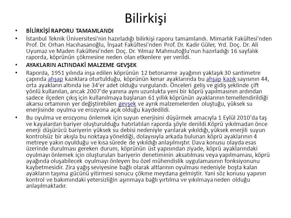 Bilirkişi BİLİRKİŞİ RAPORU TAMAMLANDI İstanbul Teknik Üniversitesi'nin hazırladığı bilirkişi raporu tamamlandı. Mimarlık Fakültesi'nden Prof. Dr. Orha