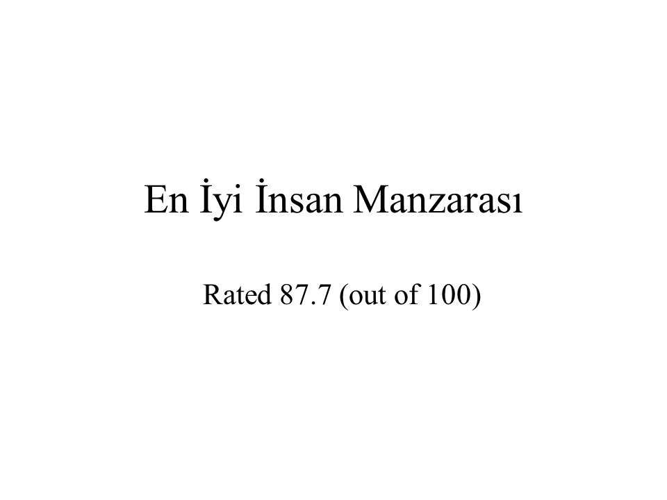 En İyi İnsan Manzarası Rated 87.7 (out of 100)