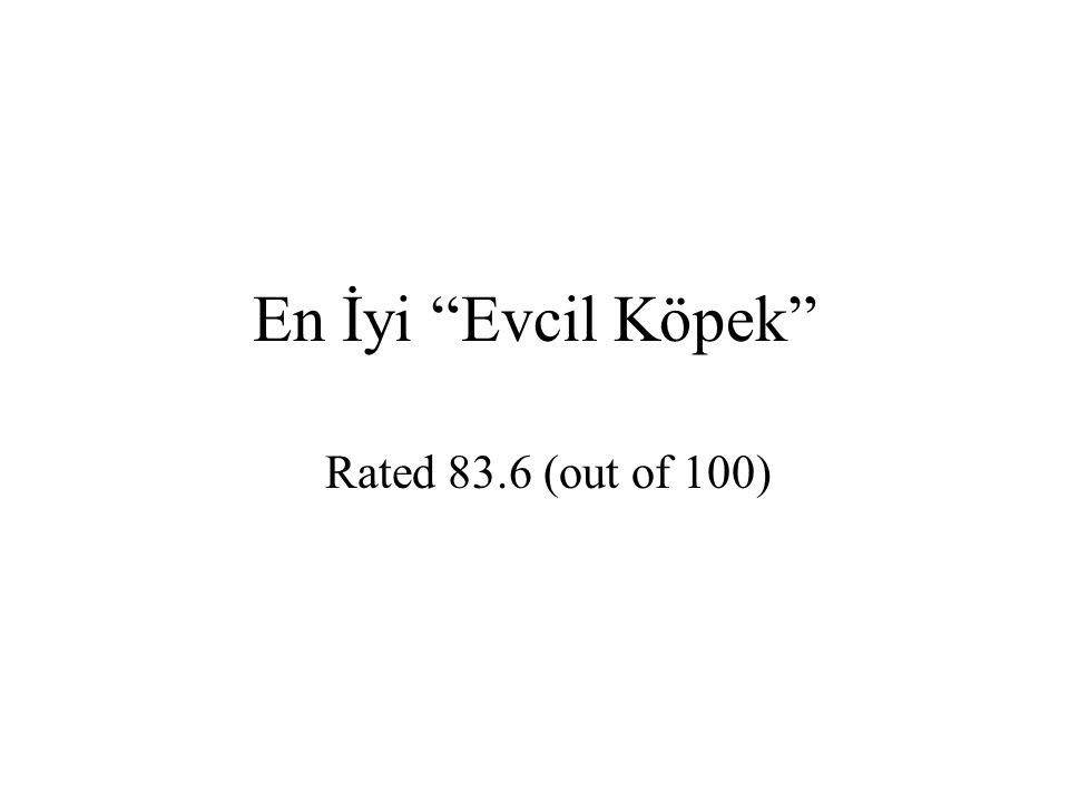 En İyi Evcil Köpek Rated 83.6 (out of 100)