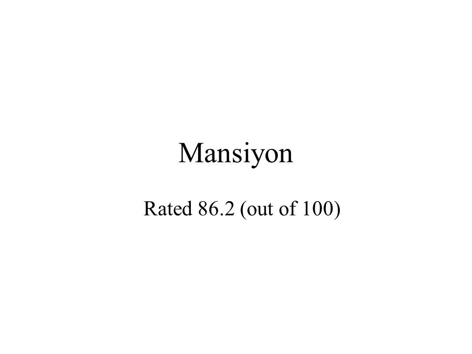 Mansiyon Rated 86.2 (out of 100)