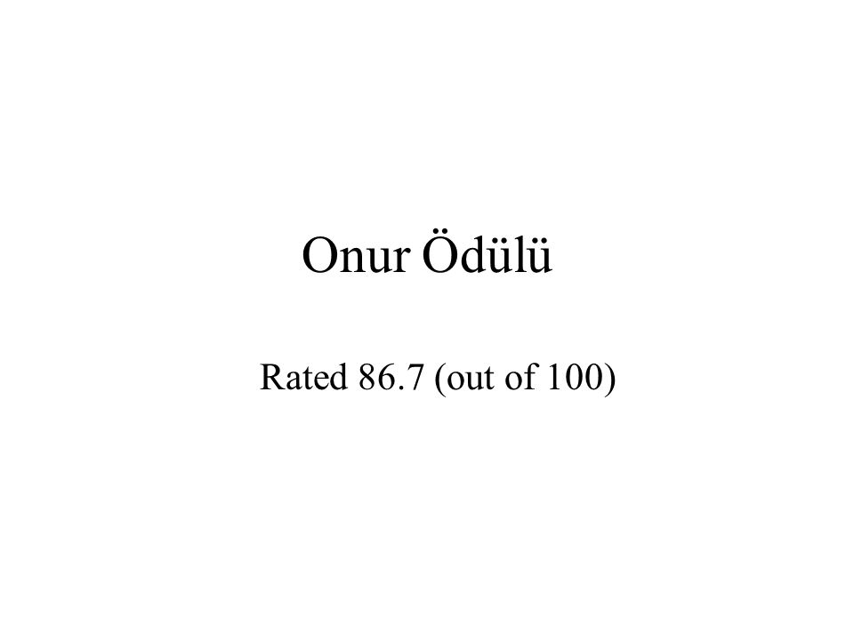 Onur Ödülü Rated 86.7 (out of 100)
