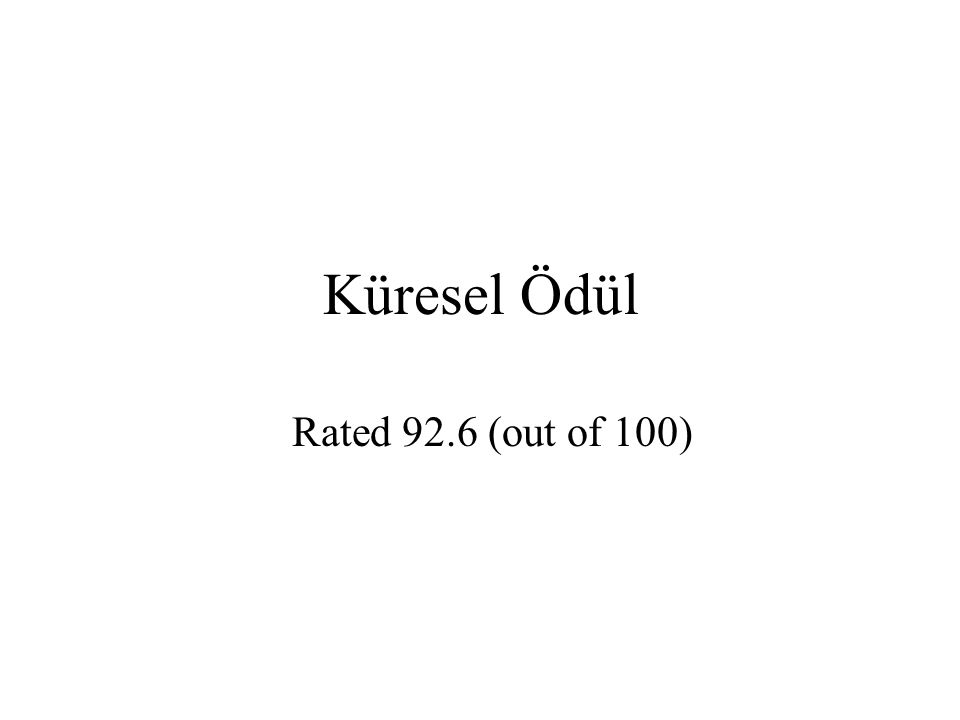 Küresel Ödül Rated 92.6 (out of 100)