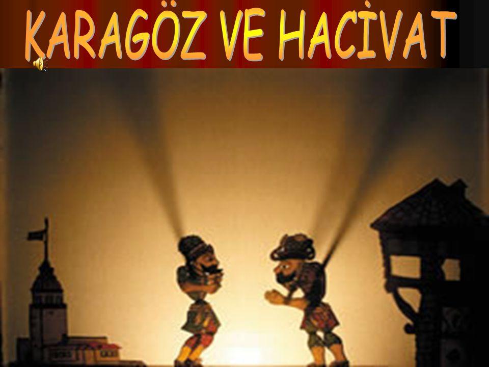 KARAGÖZ ve HACİVAT İLE İLGİLİ SÖYLENCELER Hacı İvaz Ağa ya da halka mal olan adıyla Hacivat ve Trakya da bulunan Samakol köyünden demirci ustası Karagöz, Orhan Gazi devrinde Bursa'da yaşamış cami yapımında çalışan iki işçidir.