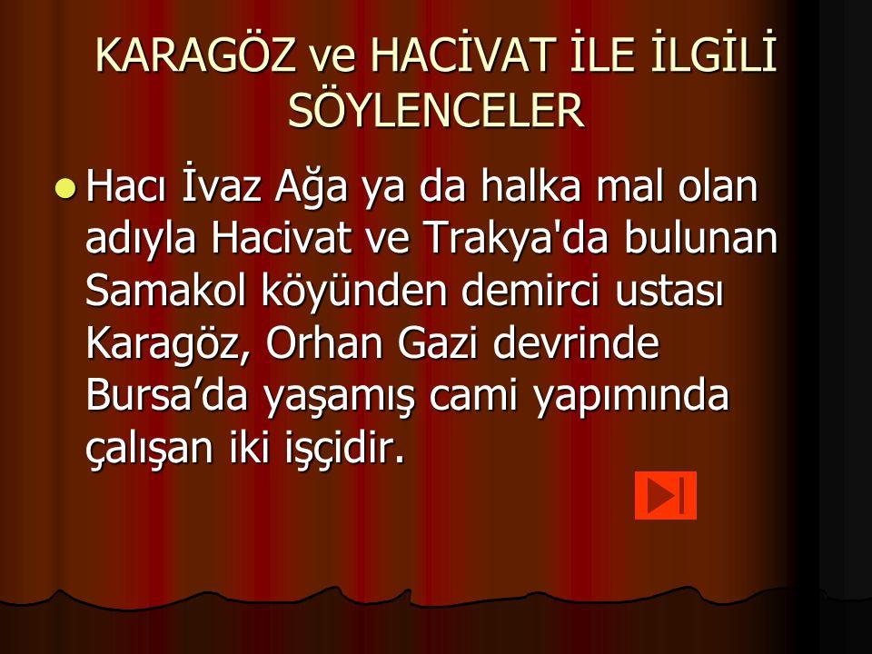 Karagöz- hacivat oyunu başlıca 4 bölüme ayrılır: Giriş, Muhavere, Fasıl, Bitiş.
