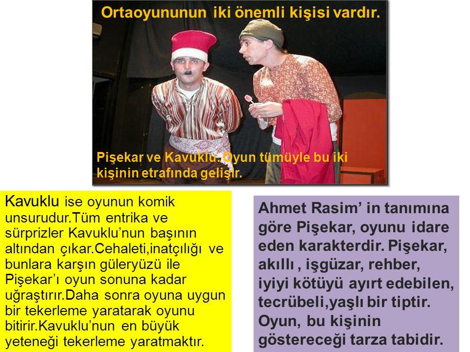 Ahmet Rasim' in tanımına göre Pişekar, oyunu idare eden karakterdir. Pişekar, akıllı, işgüzar, rehber, iyiyi kötüyü ayırt edebilen, tecrübeli,yaşlı bi
