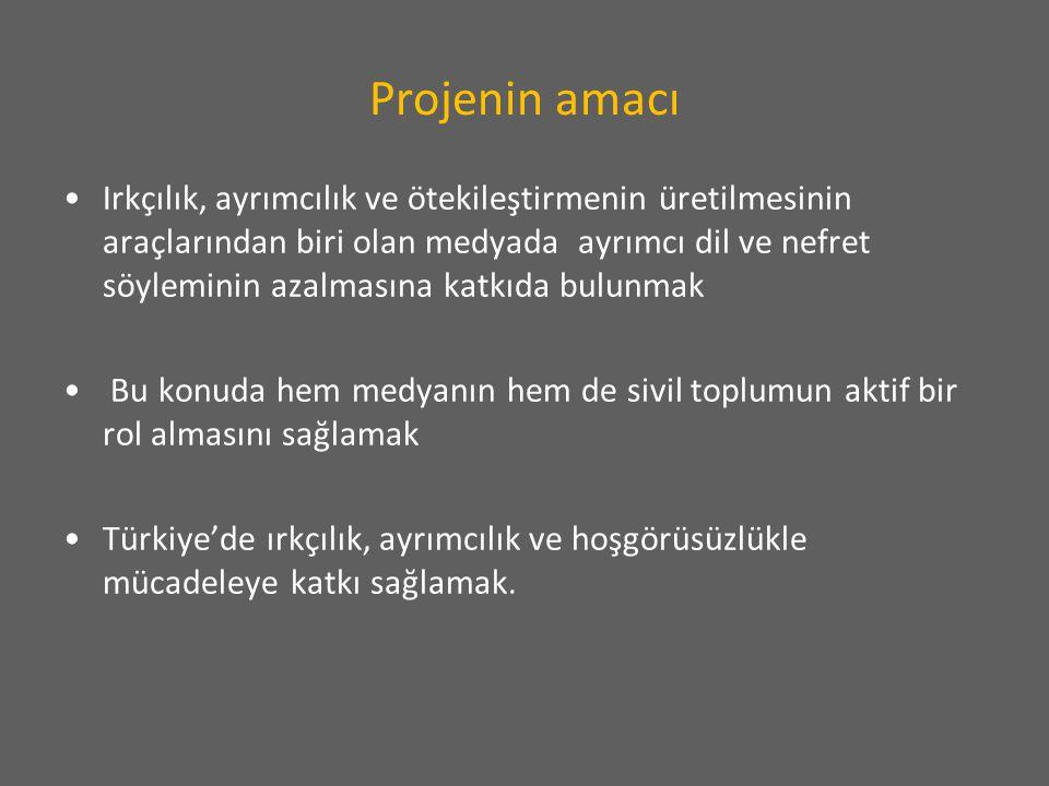 Projenin amacı Irkçılık, ayrımcılık ve ötekileştirmenin üretilmesinin araçlarından biri olan medyada ayrımcı dil ve nefret söyleminin azalmasına katkıda bulunmak Bu konuda hem medyanın hem de sivil toplumun aktif bir rol almasını sağlamak Türkiye'de ırkçılık, ayrımcılık ve hoşgörüsüzlükle mücadeleye katkı sağlamak.