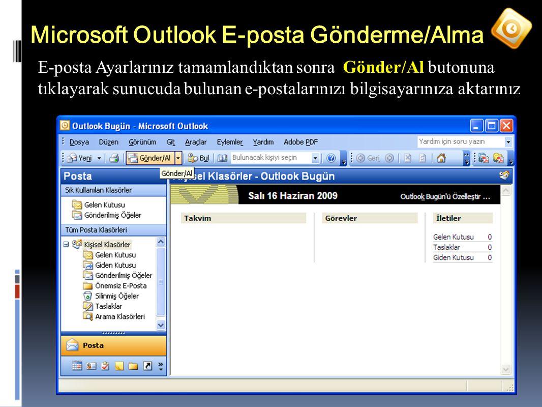 41 Microsoft Outlook E-posta Gönderme/Alma E-posta Ayarlarınız tamamlandıktan sonra Gönder/Al butonuna tıklayarak sunucuda bulunan e-postalarınızı bilgisayarınıza aktarınız