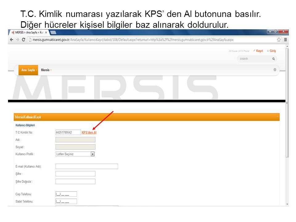 T.C. Kimlik numarası yazılarak KPS' den Al butonuna basılır. Diğer hücreler kişisel bilgiler baz alınarak doldurulur.