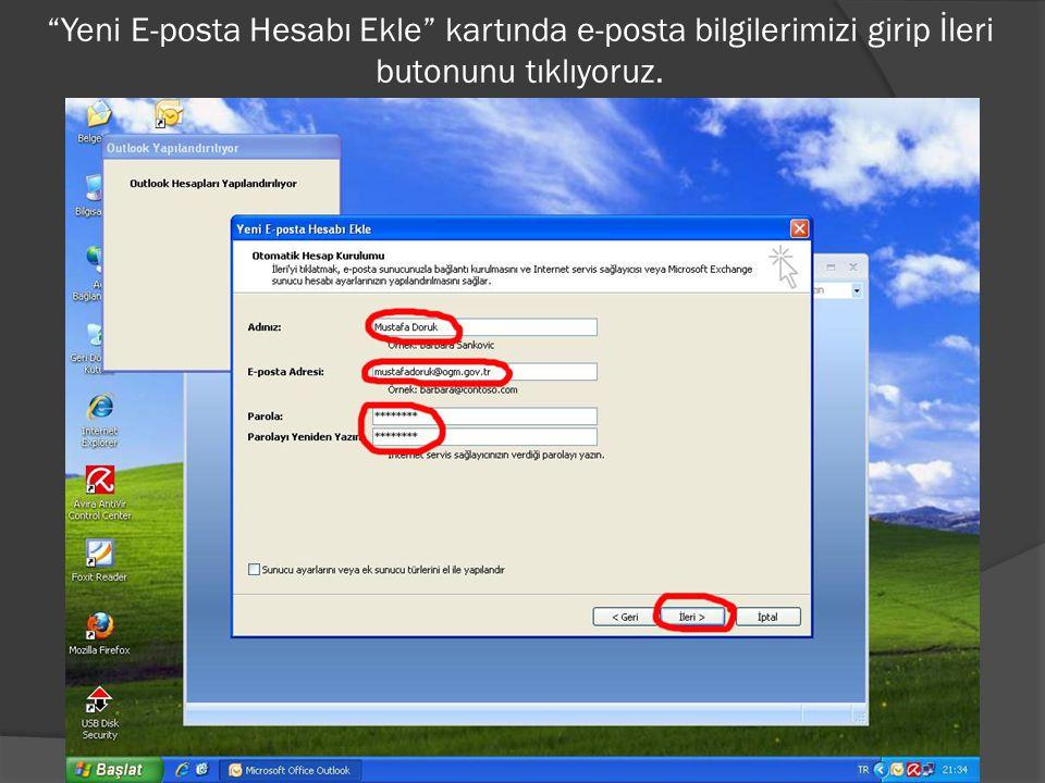 """""""Yeni E-posta Hesabı Ekle"""" kartında e-posta bilgilerimizi girip İleri butonunu tıklıyoruz."""