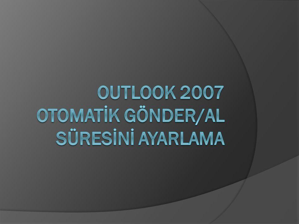 Outlook 2007 üst menüden Araçlar->Seçenekler… tıklıyoruz.
