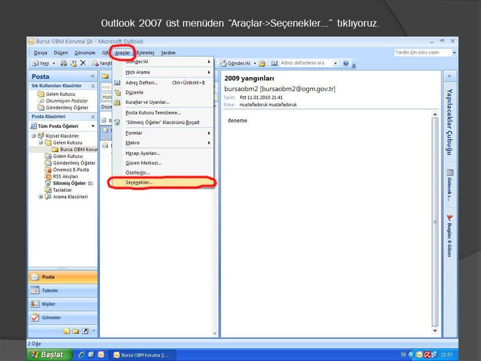"""Outlook 2007 üst menüden """"Araçlar->Seçenekler…"""" tıklıyoruz."""