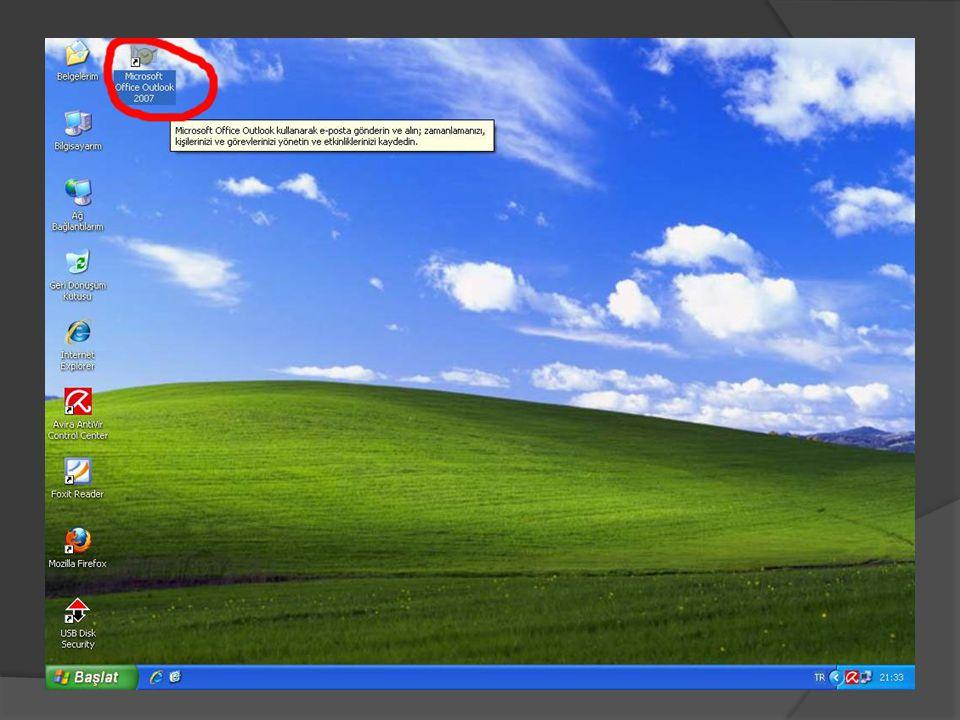 Outlook 2007 kısayolunu çift tıklayarak Outlook'u başlatıyoruz.