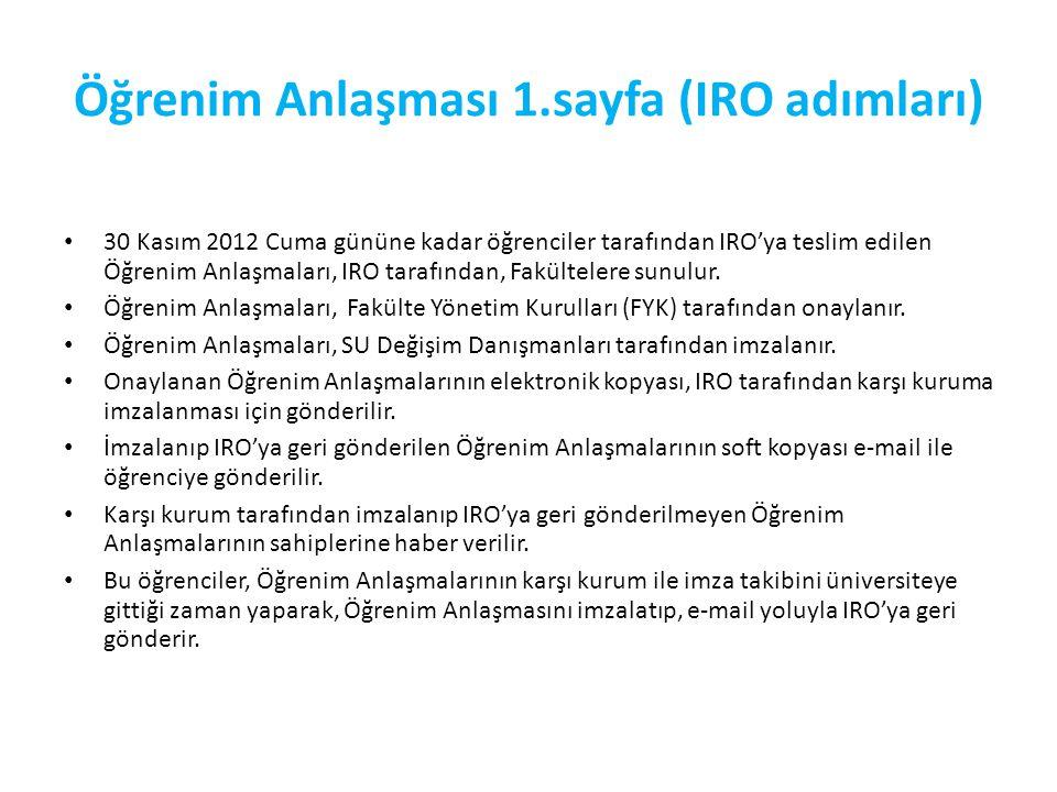 Öğrenim Anlaşması 1.sayfa (IRO adımları) 30 Kasım 2012 Cuma gününe kadar öğrenciler tarafından IRO'ya teslim edilen Öğrenim Anlaşmaları, IRO tarafından, Fakültelere sunulur.