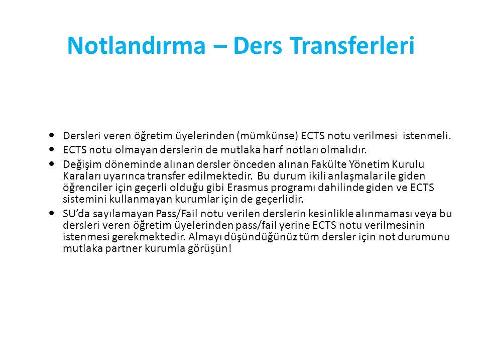 Notlandırma – Ders Transferleri Dersleri veren öğretim üyelerinden (mümkünse) ECTS notu verilmesi istenmeli.