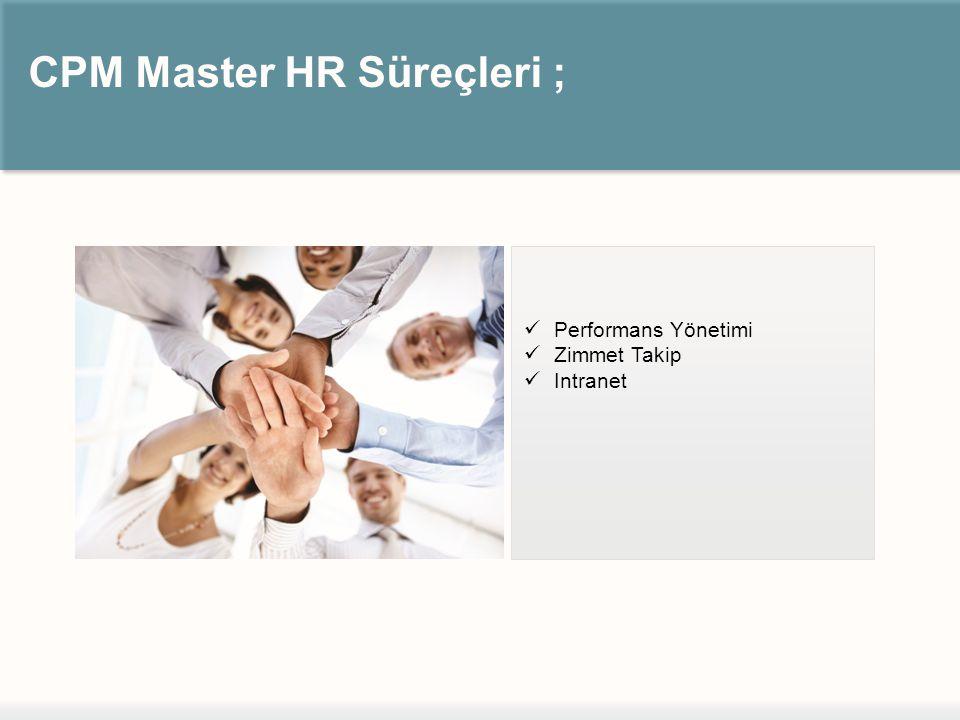 CPM Master HR Süreçleri ; Performans Yönetimi Zimmet Takip Intranet