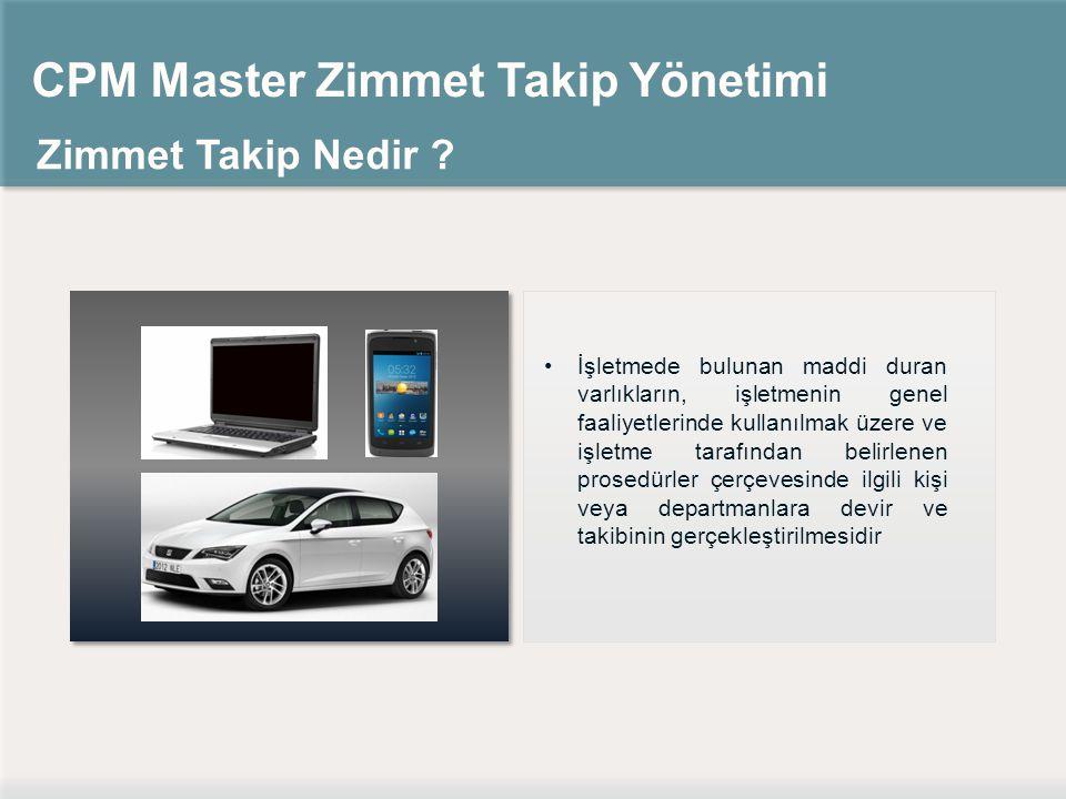 CPM Master Zimmet Takip Yönetimi Zimmet Takip Nedir .