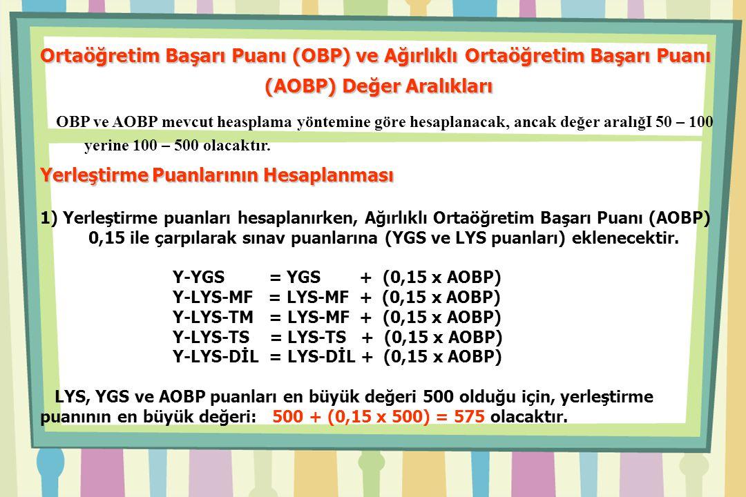 OBP ve AOBP mevcut heasplama yöntemine göre hesaplanacak, ancak değer aralığI 50 – 100 yerine 100 – 500 olacaktır.