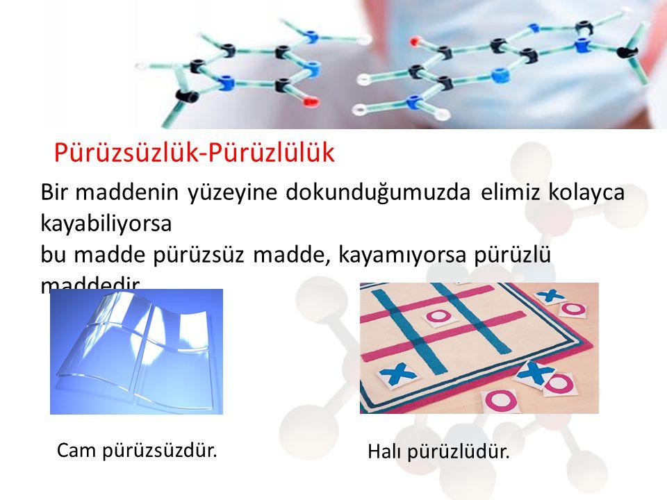 Esneklik ve Berklik Kırılmadan bükülebilen maddeler esnek madde, bükülemeyen maddeler berk maddedir.