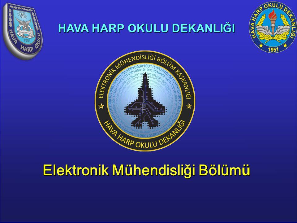 1/29 HAVA HARP OKULU DEKANLIĞI Elektronik Mühendisliği Bölüm ü