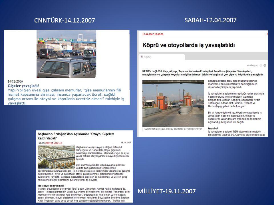 CNNTÜRK-14.12.2007 SABAH-12.04.2007 MİLLİYET-19.11.2007