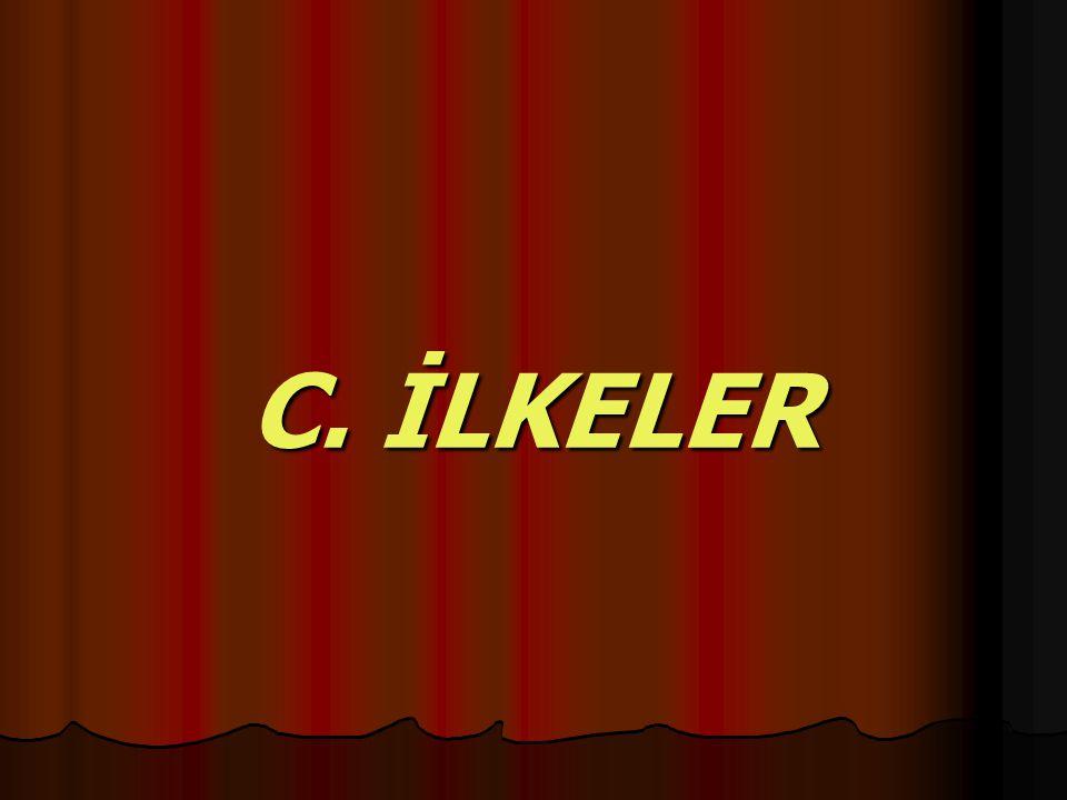 C. İLKELER