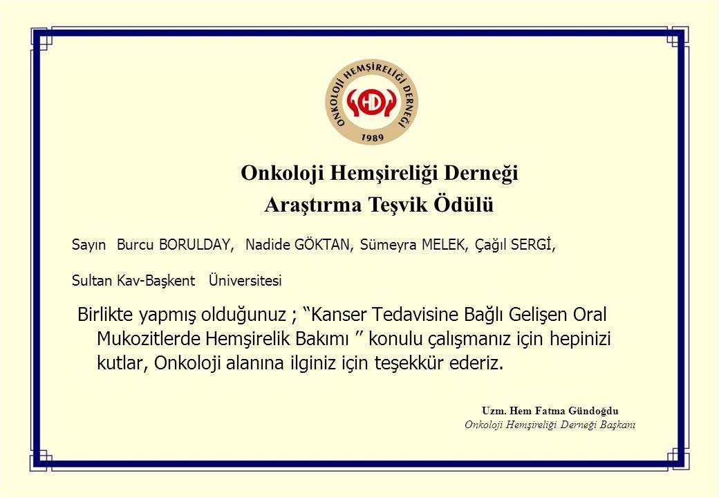 Sayın Feyza GÖÇERİ, Sibel HATİP -Marmara Üniversitesi Birlikte yapmış olduğunuz ; Kanserli Çocukların Annelerinin Yaşadığı Deneyimler Ve Hemşirelik Yaklaşımı konulu çalışmanız için hepinizi kutlar, Onkoloji alanına ilginiz için teşekkür ederiz.