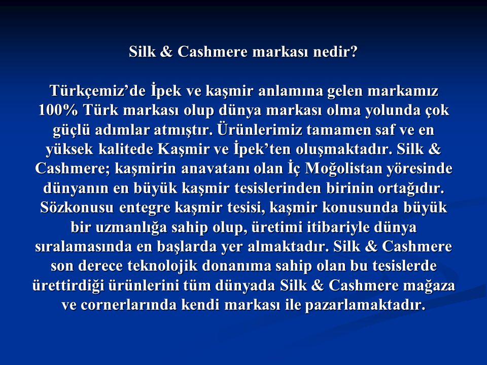 Silk & Cashmere markası nedir? Türkçemiz'de İpek ve kaşmir anlamına gelen markamız 100% Türk markası olup dünya markası olma yolunda çok güçlü adımlar