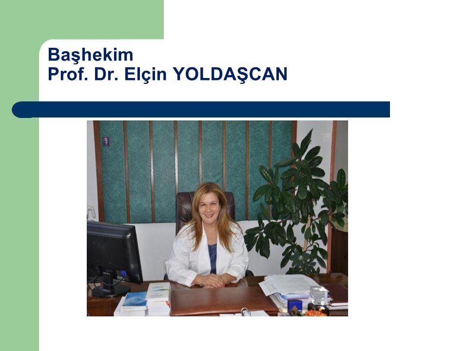 Başhekim Prof. Dr. Elçin YOLDAŞCAN