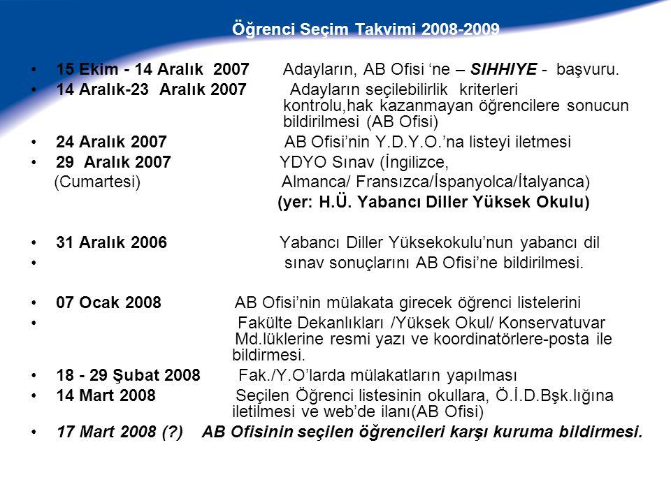 Öğrenci Seçim Takvimi 2008-2009 15 Ekim - 14 Aralık 2007 Adayların, AB Ofisi 'ne – SIHHIYE - başvuru.