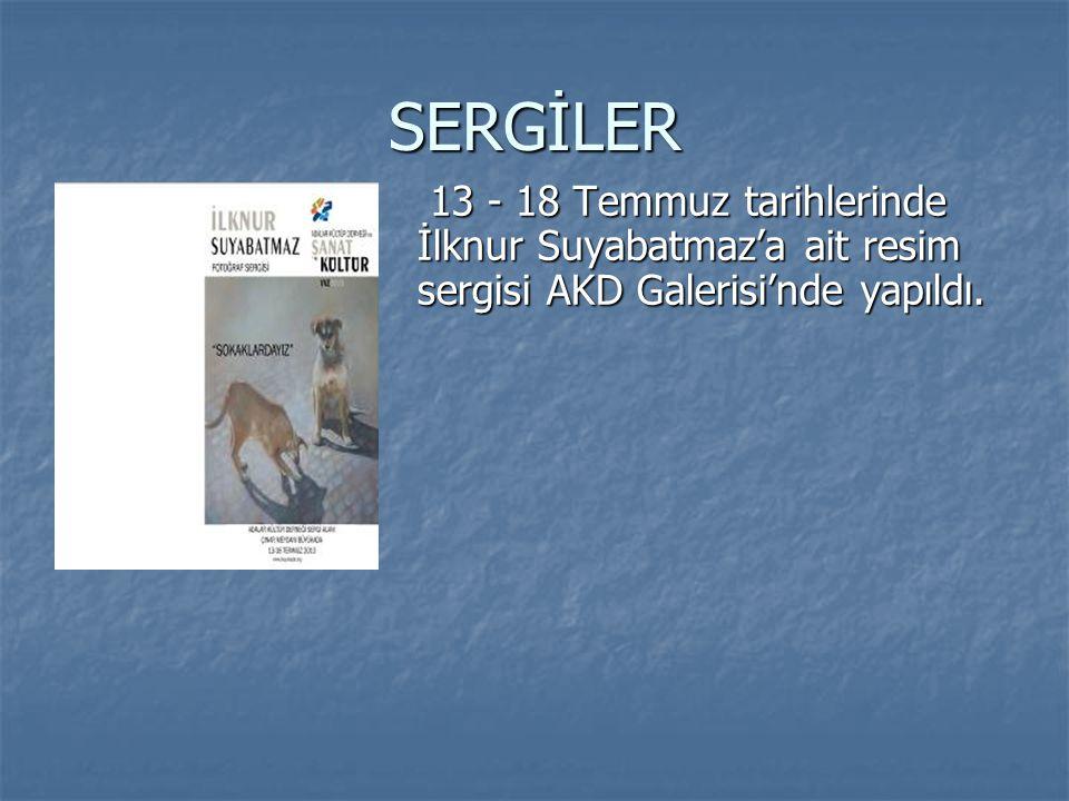 SERGİLER 13 - 18 Temmuz tarihlerinde İlknur Suyabatmaz'a ait resim sergisi AKD Galerisi'nde yapıldı. 13 - 18 Temmuz tarihlerinde İlknur Suyabatmaz'a a