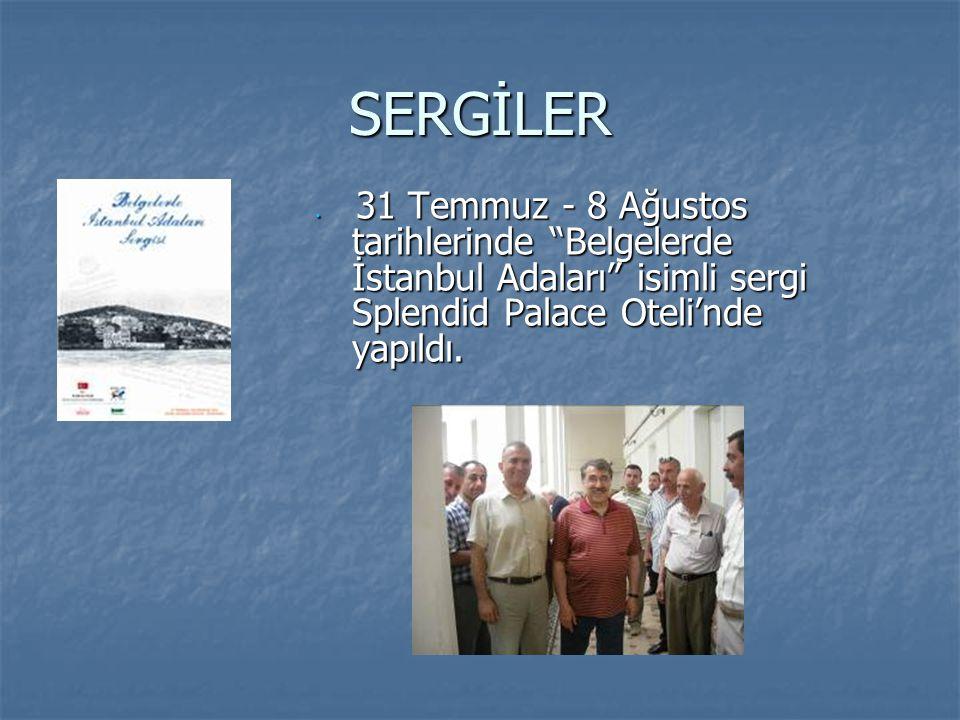 """SERGİLER  31 Temmuz - 8 Ağustos tarihlerinde """"Belgelerde İstanbul Adaları"""" isimli sergi Splendid Palace Oteli'nde yapıldı."""