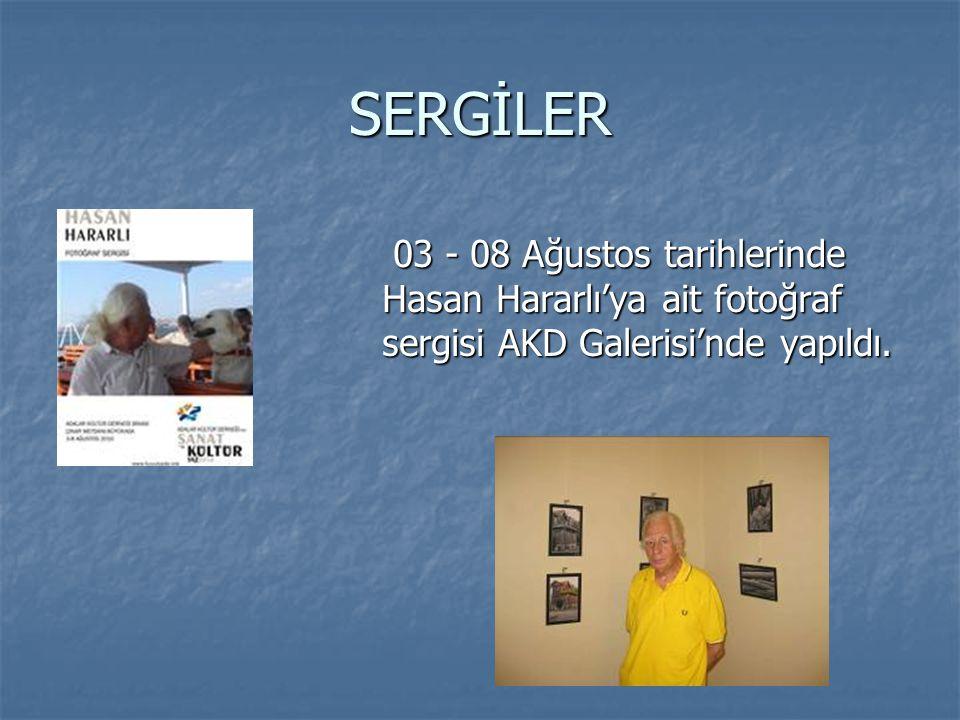 SERGİLER 03 - 08 Ağustos tarihlerinde Hasan Hararlı'ya ait fotoğraf sergisi AKD Galerisi'nde yapıldı. 03 - 08 Ağustos tarihlerinde Hasan Hararlı'ya ai
