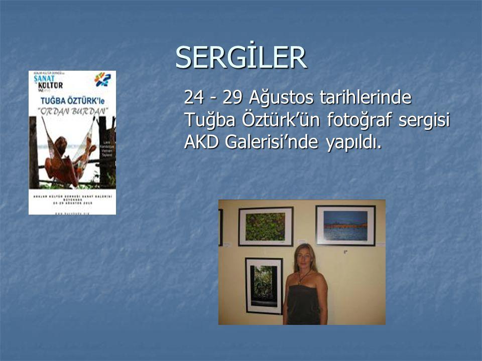SERGİLER 24 - 29 Ağustos tarihlerinde Tuğba Öztürk'ün fotoğraf sergisi AKD Galerisi'nde yapıldı. 24 - 29 Ağustos tarihlerinde Tuğba Öztürk'ün fotoğraf