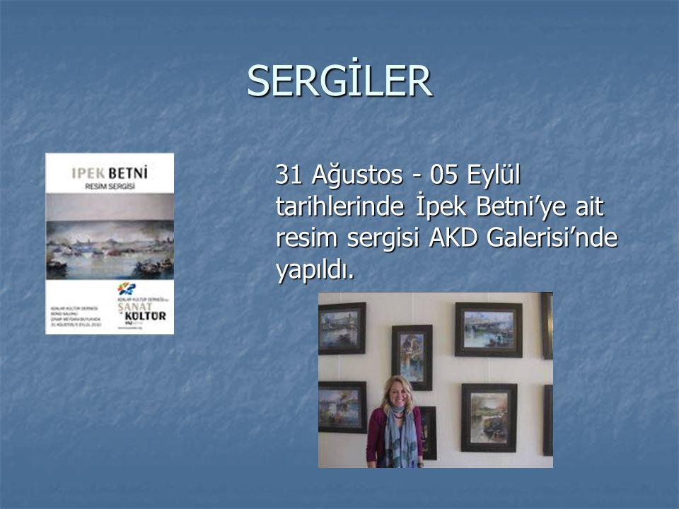 SERGİLER 31 Ağustos - 05 Eylül tarihlerinde İpek Betni'ye ait resim sergisi AKD Galerisi'nde yapıldı. 31 Ağustos - 05 Eylül tarihlerinde İpek Betni'ye