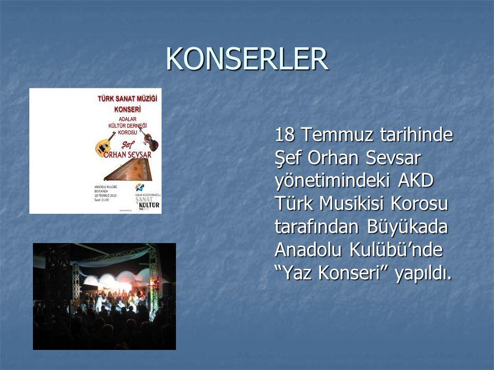 """KONSERLER 18 Temmuz tarihinde Şef Orhan Sevsar yönetimindeki AKD Türk Musikisi Korosu tarafından Büyükada Anadolu Kulübü'nde """"Yaz Konseri"""" yapıldı. 18"""