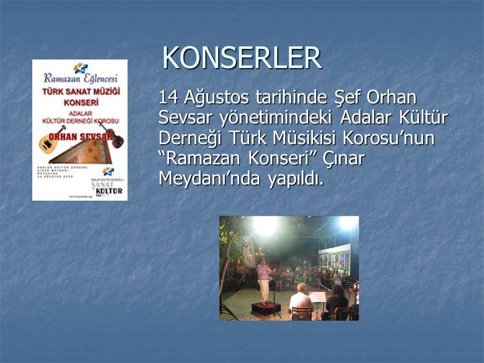 """KONSERLER 14 Ağustos tarihinde Şef Orhan Sevsar yönetimindeki Adalar Kültür Derneği Türk Müsikisi Korosu'nun """"Ramazan Konseri"""" Çınar Meydanı'nda yapıl"""