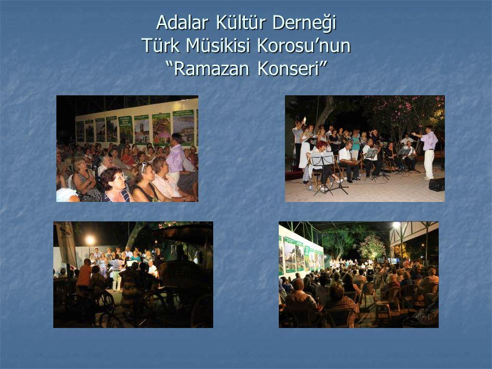 """Adalar Kültür Derneği Türk Müsikisi Korosu'nun """"Ramazan Konseri"""""""