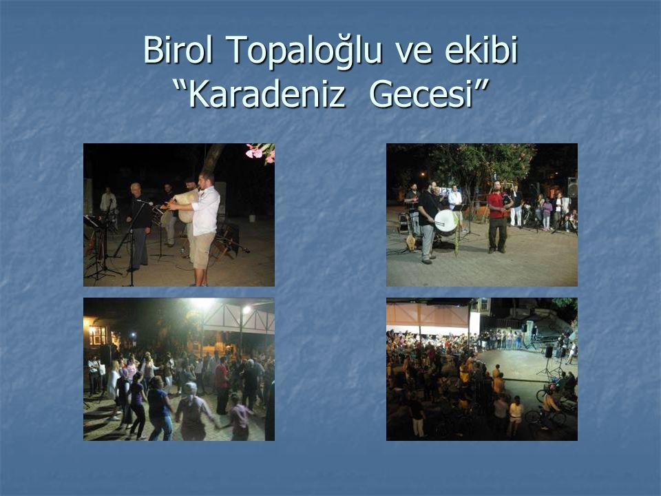 """Birol Topaloğlu ve ekibi """"Karadeniz Gecesi"""""""