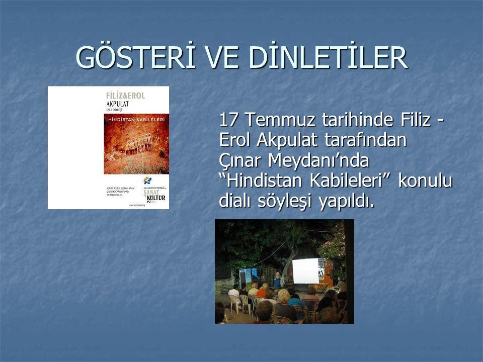 """GÖSTERİ VE DİNLETİLER 17 Temmuz tarihinde Filiz - Erol Akpulat tarafından Çınar Meydanı'nda """"Hindistan Kabileleri"""" konulu dialı söyleşi yapıldı. 17 Te"""