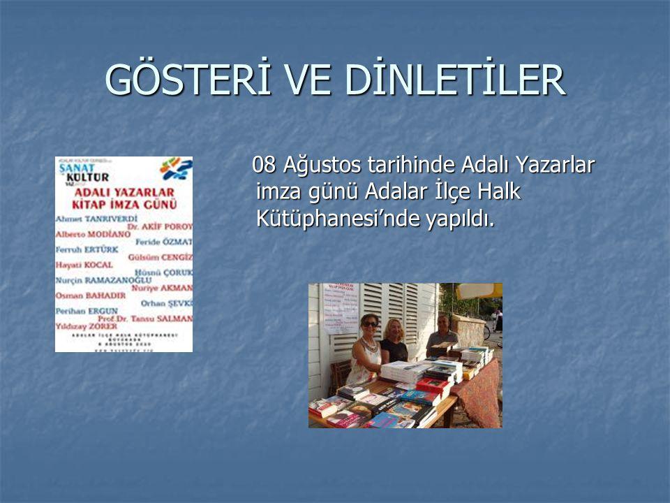 GÖSTERİ VE DİNLETİLER 08 Ağustos tarihinde Adalı Yazarlar imza günü Adalar İlçe Halk Kütüphanesi'nde yapıldı. 08 Ağustos tarihinde Adalı Yazarlar imza