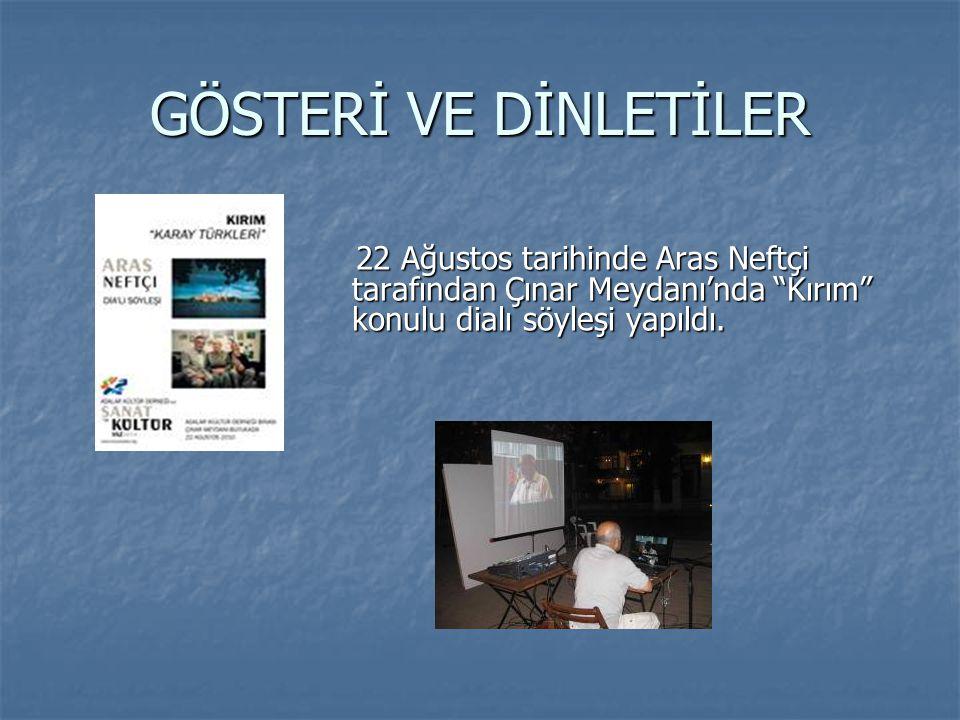 """GÖSTERİ VE DİNLETİLER 22 Ağustos tarihinde Aras Neftçi tarafından Çınar Meydanı'nda """"Kırım"""" konulu dialı söyleşi yapıldı. 22 Ağustos tarihinde Aras Ne"""