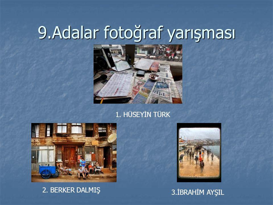 9.Adalar fotoğraf yarışması 1. HÜSEYİN TÜRK 3.İBRAHİM AYŞIL 2. BERKER DALMIŞ