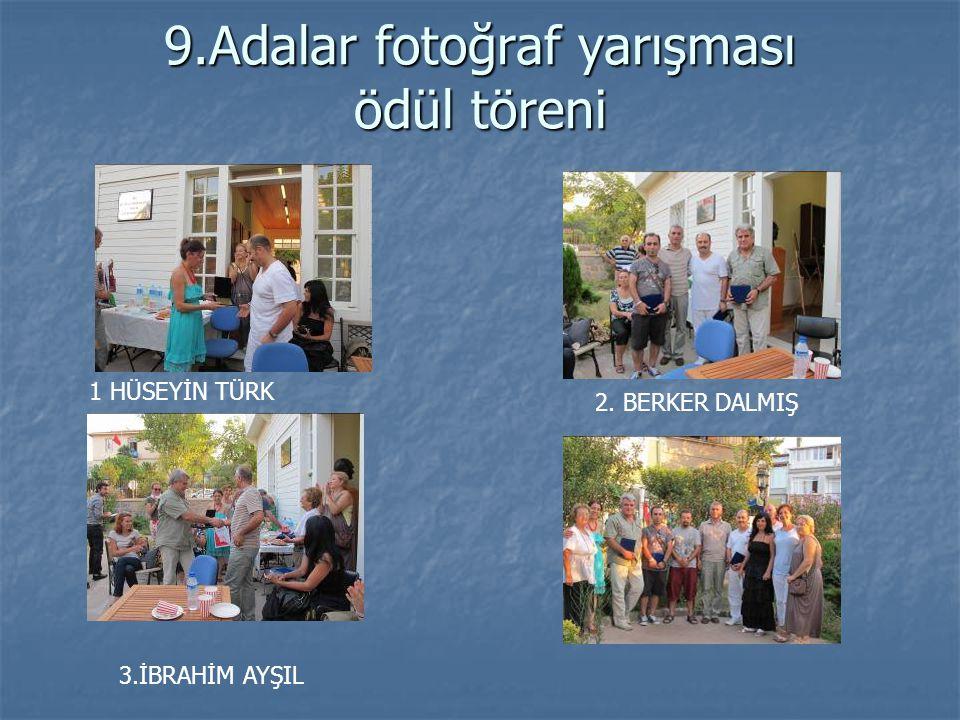 9.Adalar fotoğraf yarışması ödül töreni 1 HÜSEYİN TÜRK 2. BERKER DALMIŞ 3.İBRAHİM AYŞIL